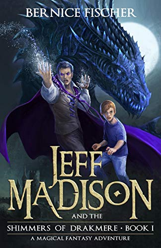 9781511479509: Jeff Madison and the Shimmers of Drakmere: A Magical Fantasy Adventure