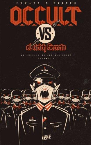 OCCULT vs. el Reich Secreto (Vol. I): La amenaza de los Blutkörps (Volume 1) (Spanish Edition)...