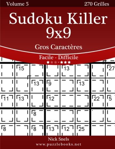 9781511480857: Sudoku Killer 9x9 Gros Caract�res - Facile � Difficile - Volume 5 - 270 Grilles