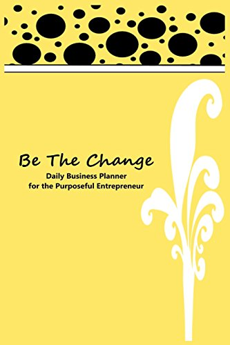 9781511482707: Be The Change: Daily Planner for the Purposeful Entrepreneur