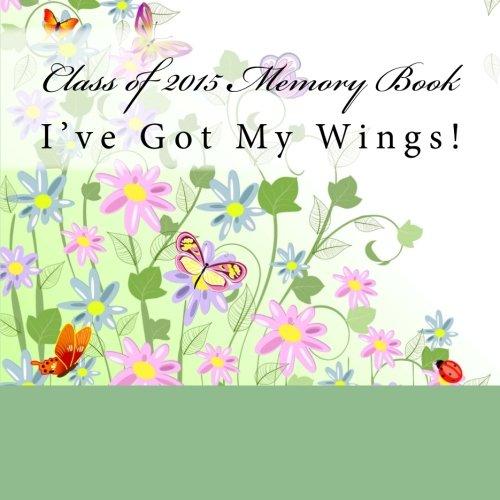Class of 2015 Memory Book: I've Got: 2015 Graduation Party