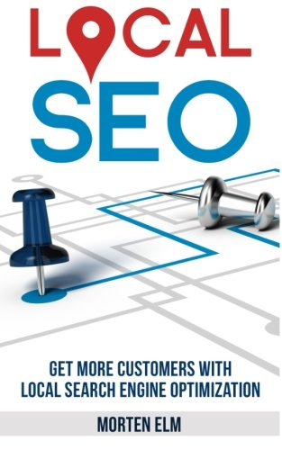 9781511483605: Local SEO: Get More Customers with Local Search Engine Optimization