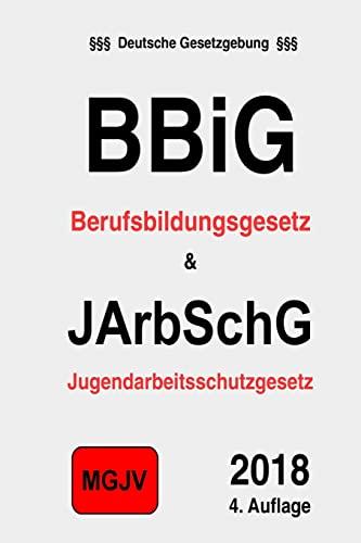 9781511488969: BBiG & JArbSchG: Berufsbildungsgesetz & Jugendarbeitsschutzgesetz