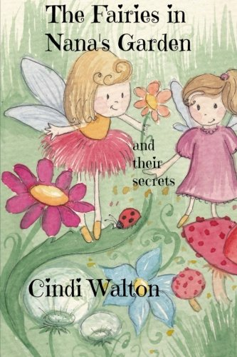 9781511489102: The Fairies in Nana's Garden: and their secrets