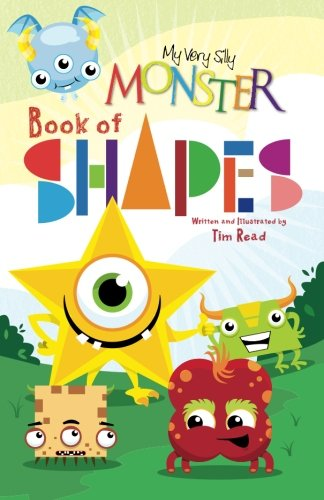 9781511489805: My Very Silly Monster Book of Shapes: A Very Silly Monster way to learn all about shapes