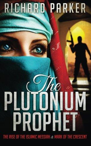 9781511490030: The Plutonium Prophet: Books 1 & 2: The Plutonium Prophet & Mark of the Crescent