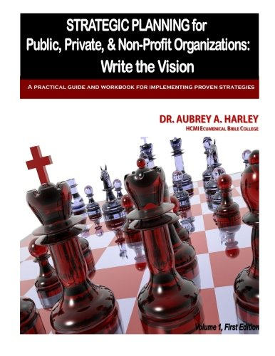 9781511490498: Strategic Planning for Public, Private, & Non-Profit Organizations