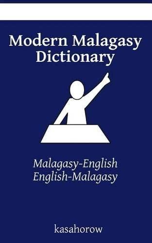 Modern Malagasy Dictionary: Malagasy-English, English-Malagasy (Malagasy kasahorow): kasahorow