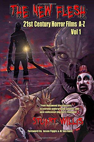 9781511490818: The New Flesh: 21st Century Horror Films A-Z, Volume 1
