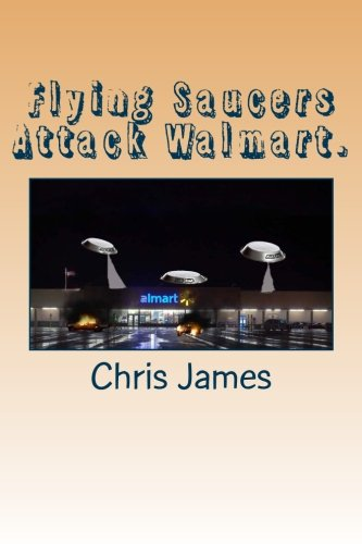 9781511491570: Flying Saucers Attack Walmart.