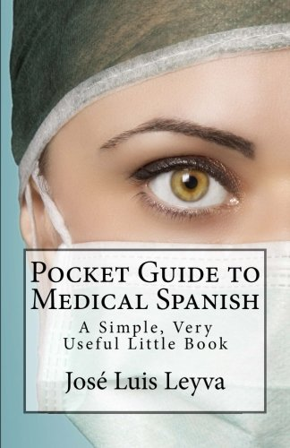 9781511495790: Pocket Guide to Medical Spanish: A Simple, Very Useful Little Book (Pocket Guide to Spanish)