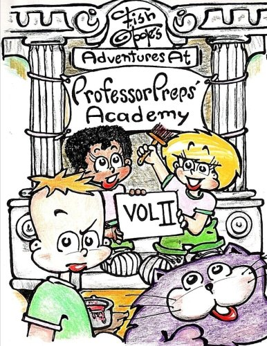 9781511496155: Fish O'Toole's Adventures at Professor Preps' Academy Volume II (Volume 2)