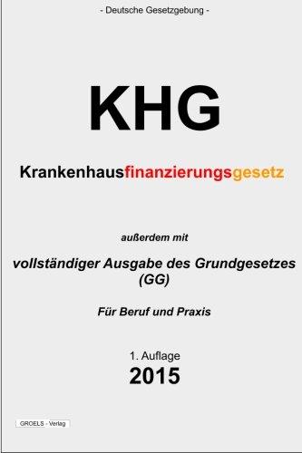 9781511498500: Krankenhausfinanzierungsgesetz (KHG): Krankenhausfinanzierungsgesetz und Grundgesetz