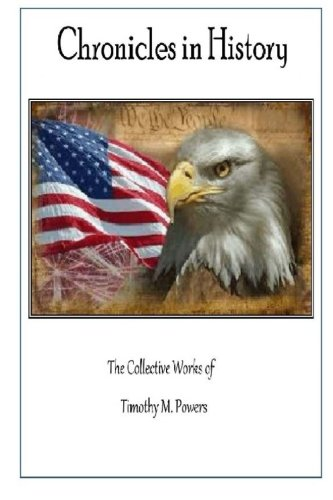 9781511499071: Chronicles in History The Collective Works of Timothy M. Powers
