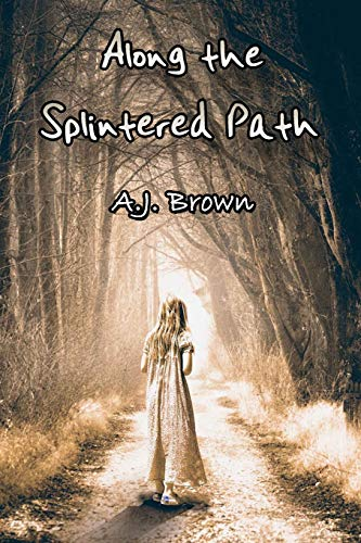9781511499217: Along the Splintered Path