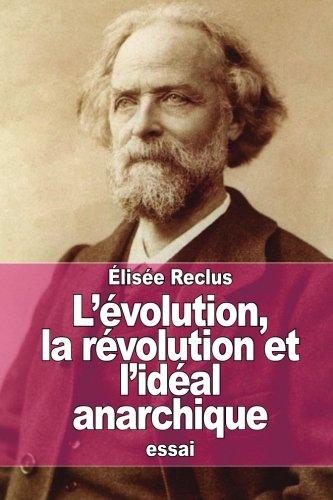 9781511500005: L'évolution, la révolution et l'idéal anarchique