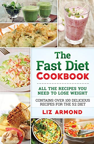 9781511500470: The Fast Diet Cookbook: Over 100 Delicious Recipes for Easy Weight Loss