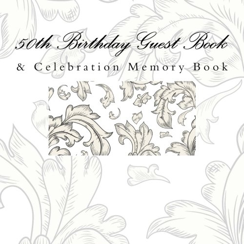 50th Birthday Guest Book: & Celebration Memory Book: 50th Birthday Gift