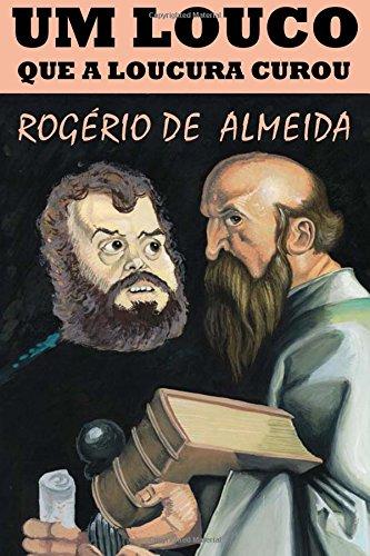 9781511501057: Um louco que a loucura curou (Portuguese Edition)