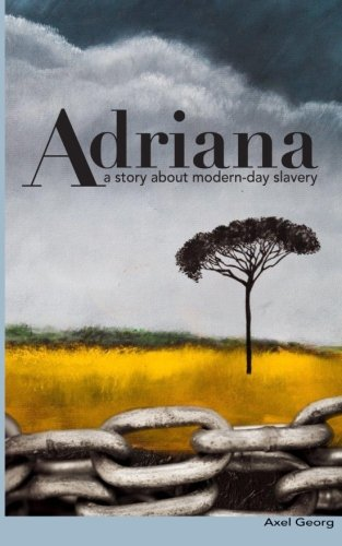 9781511501675: Adriana: A story about modern-day slavery