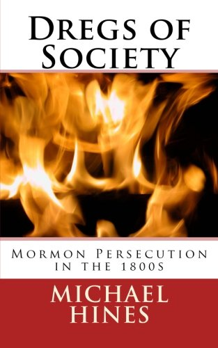 9781511503792: Dregs of Society: Mormon Persecution in the 1800s