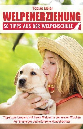 Welpenerziehung: 50 Tipps aus der Welpenschule (Paperback): Tobias Meier