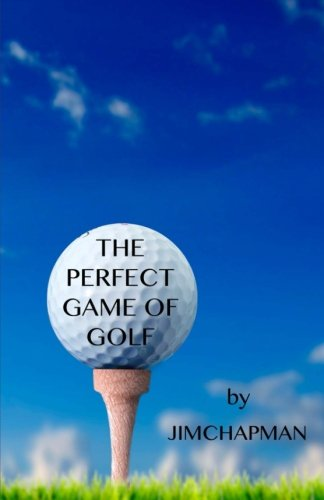 9781511504393: The Perfect Game Of Golf: A Bandon Dunes Mystery