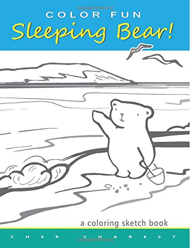 COLOR FUN Sleeping Bear! A Coloring Sketch Book: A coloring book that follows a mother bear and her...