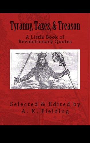 9781511504867: A Little Book of Revolutionary Quotes: Tyranny, Taxes, & Treason (Volume 2)
