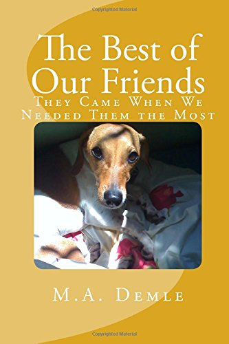9781511505079: The Best of Our Friends: They Came When We Needed Them the Most