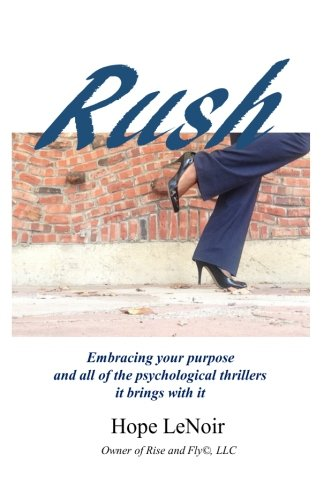 9781511505581: Rush: Embracing your purpose and all of the psychological thrillers it brings with it
