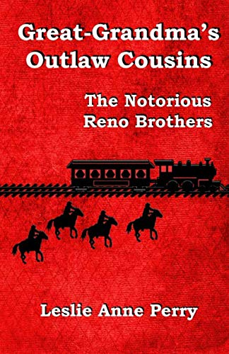 9781511506823: Great-Grandma's Outlaw Cousins: The Notorious Reno Brothers