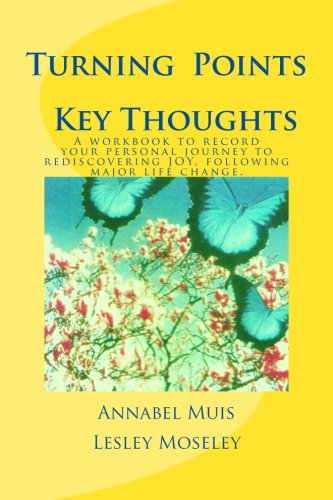 9781511506854: Turning Points - Key Thoughts: A workbook to record your personal journey to rediscovering joy, following major life change