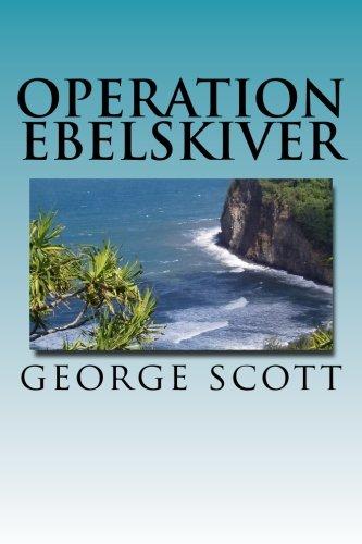 Operation Ebelskiver: scott, george