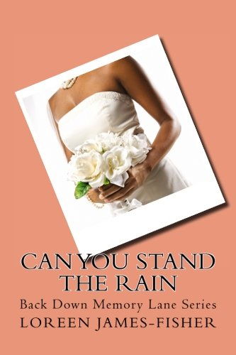 9781511508230: Can You Stand the Rain: Back Down Memory Lane Series