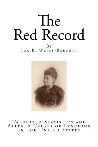 9781511508391: The Red Record: Tabulated Statistics and Alleged Causes of Lynching in the United States
