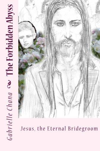 9781511508490: Jesus, the Eternal Bridegroom: The Forbidden Abyss: Part Two (Volume 2)