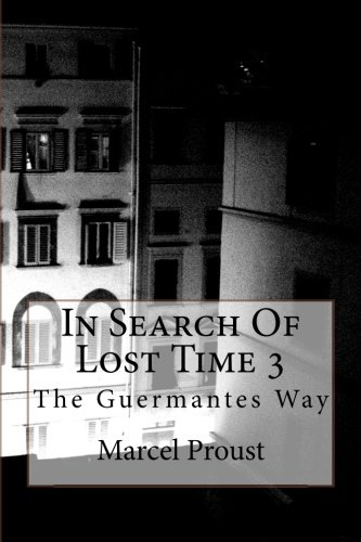 9781511509336: In Search Of Lost Time 3: The Guermantes Way (Volume 3)