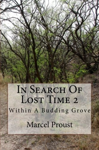 9781511509404: In Search Of Lost Time 2: Within A Budding Grove (Volume 2)