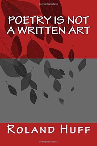 9781511512183: Poetry Is Not A Written Art