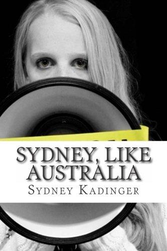 Sydney, like Australia: Writing Compilation of Sydney Kadinger: Sydney Rudy Kathryn Kadinger