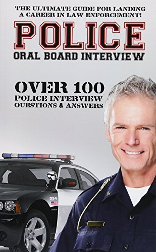 9781511513784: Police Oral Board Interview: Over 100 Police Interview Questions & Answers