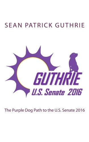 9781511514477: The Purple Dog Path to the U.S. Senate 2016