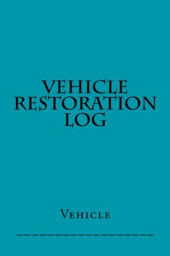 9781511514514: Vehicle Restoration Log: Teal Cover (S M Car Journals)