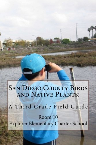9781511514880: San Diego County Birds and Native Plants:: A Third Grade Field Guide