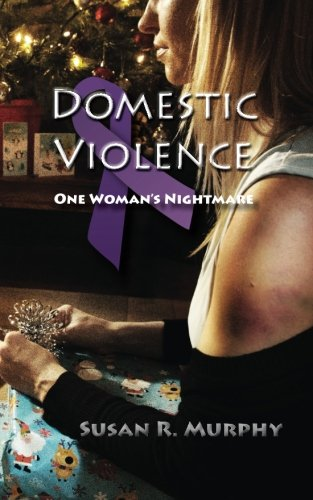 9781511514989: Domestic Violence: One Woman's Nightmare