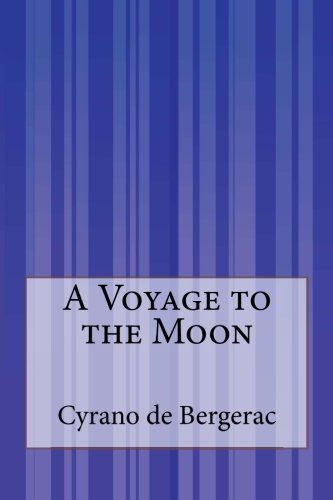 A Voyage to the Moon (Paperback): Cyrano de Bergerac