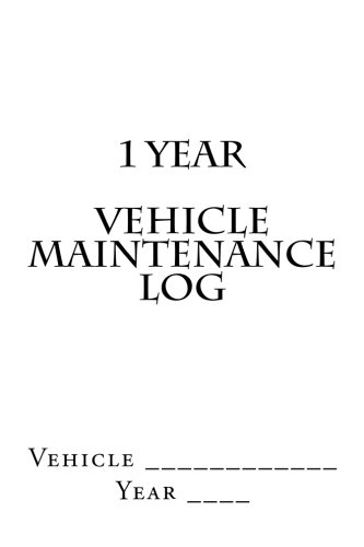 9781511515498: 1 Year Vehicle Maintenance Log: White Cover (S M Car Journals)