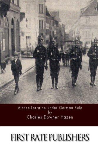 9781511515740: Alsace-Lorraine under German Rule