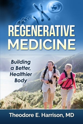 9781511515900: Regenerative Medicine: Building a Better, Healthier Body